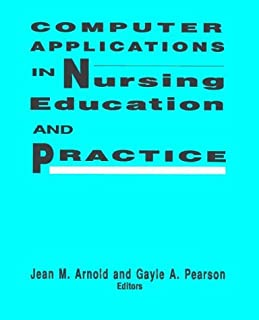 Computer Applications in Nursing Education and Practice by Jean M. Arnold (1992-01-01)