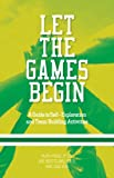 Let the Games Begin: A Guide to Self-Exploration and Team Building Activities (English Edition)