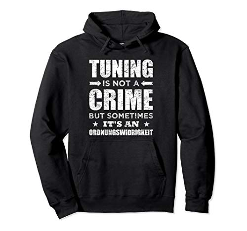 Tuning Is Not A Crime Pullover Auto Tuner Pulli Motorsport Pullover Hoodie