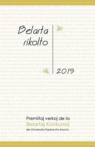 Belarta Rikolto 2019: Premiitaj Verkoj de la Belartaj Konkursoj de Universala Esperanto-Asocio (Esperanto Edition) (Paperback)