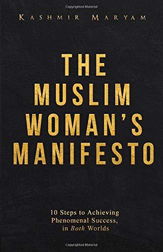 [画像:The Muslim Woman's Manifesto: 10 Steps to Achieving Phenomenal Success, in Both Worlds]