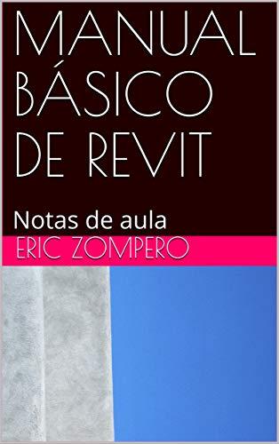 MANUAL BÁSICO DE REVIT: Notas de aula (Cadernos de Aula - Arquitetura)