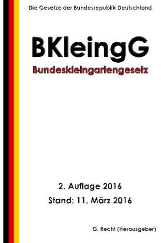 Bundeskleingartengesetz (BKleingG), 2. Auflage 2016