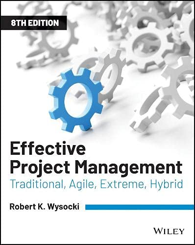 Wysocki, R: Effective Project Management: Traditional, Agile, Extreme, Hybrid
