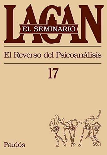 El seminario. Libro 17: El reverso del psicoanálisis (El Seminario de Jacques Lacan) (Spanish Editi
