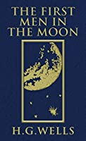 The First Men in the Moon: The Original 1901 Edition