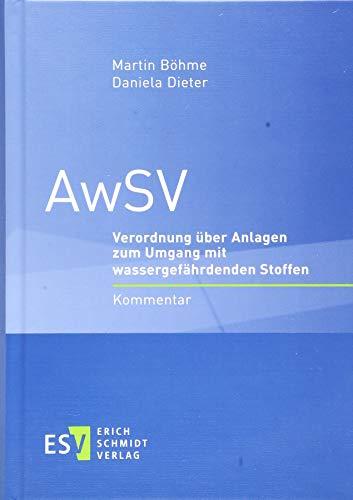 AwSV: Verordnung über Anlagen zum Umgang mit wassergefährdenden Stoffen Kommentar