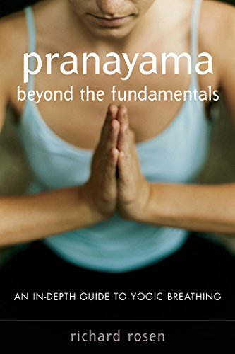 Pranayama beyond the Fundamentals: An In-Depth Guide to Yogic Breathing (English Edition)