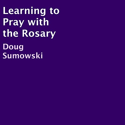 Learning to Pray with the Rosary cover art
