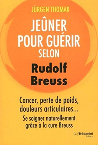 Jeûner pour guérir selon Rudolph Breuss