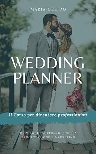 Wedding planner, il corso : Tra Progettazione e Wedding