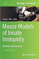 Mouse Models of Innate Immunity: Methods and Protocols (Methods in Molecular Biology, 1960)