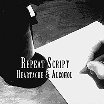 Heartache & Alcohol