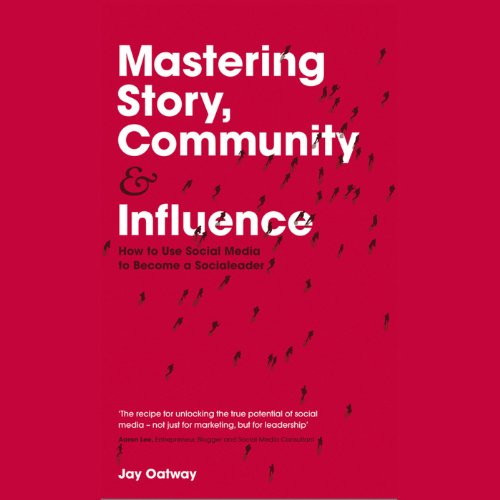 Mastering Story, Community and Influence cover art