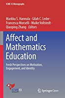 Affect and Mathematics Education: Fresh Perspectives on Motivation, Engagement, and Identity (ICME-13 Monographs)