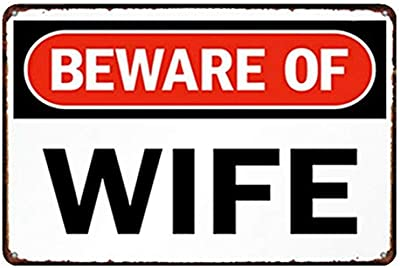 PotteLove Beware of Wife Warning Vintage Metal Signs Tin Plaque Wall Advertising Poster for Cafe Bar Pub Beer Patio Garage Office Home Decoration