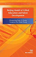 Beijing Model of Gifted Education and Talent Development (River Publishers Series in Innovation and Change in Education - Cross-cultural Perspective)