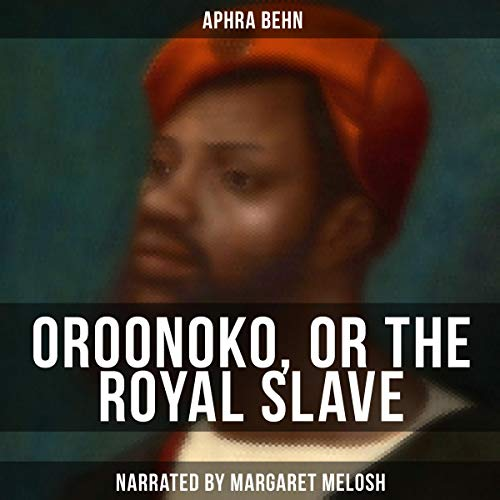 Oroonoko, or the Royal Slave audiobook cover art