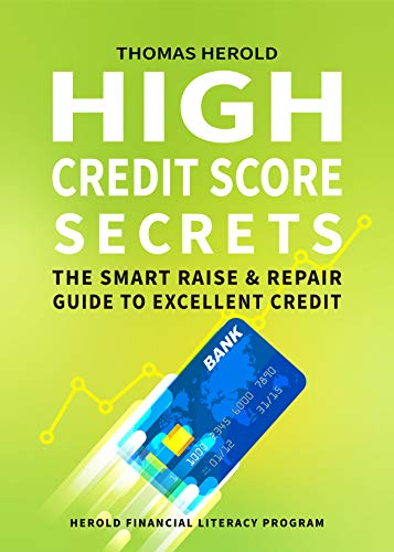 High Credit Score Secrets - The Smart Raise And Repair Guide to Excellent Credit: Herold Financial Literacy Program (English Edition)