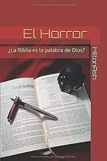 El Horror: ¿La Biblia es la palabra de Dios?