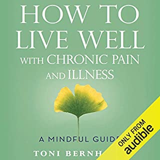 How to Live Well with Chronic Pain and Illness audiobook cover art