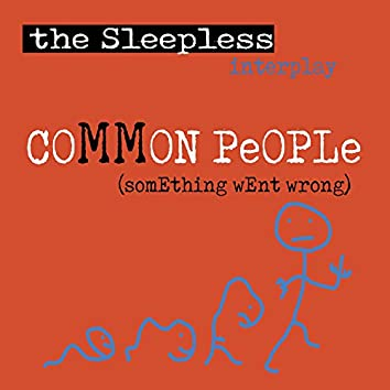 Common People (Something Went Wrong)