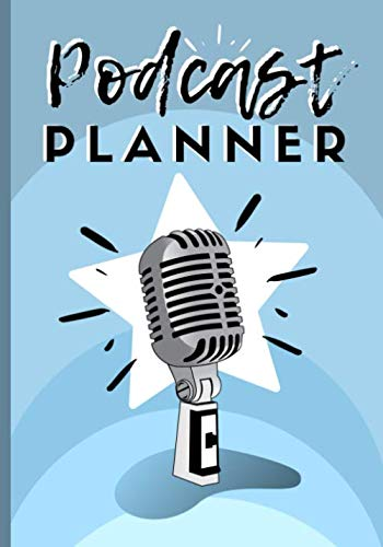 Podcast Planner: For Hosts And Producers To Plan Successful Podcasts, Includes Templates And Dot Grid Pages For Brainstorming
