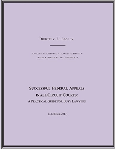 Successful Federal Appeals in All Circuit Courts: A Practical Guide for Busy Lawyers (3d ed. 2017)