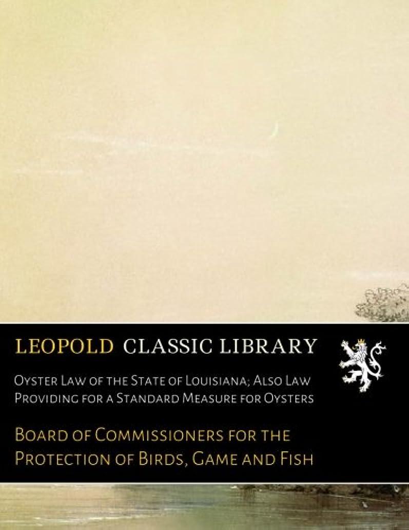 兵士口ひげ袋Oyster Law of the State of Louisiana; Also Law Providing for a Standard Measure for Oysters