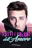 Tutti i colori dell'amore (Colours series Vol. 1)