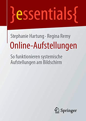 Online-Aufstellungen: So funktionieren systemische Aufstellungen am Bildschirm (essentials)