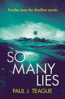 So Many Lies (Non-Stop Action Psychological Thrillers Book 3) by [Paul J. Teague]