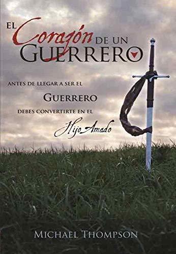 El Corazon de un Guerrero: Antes de Llegar a Ser el Guerrero ...