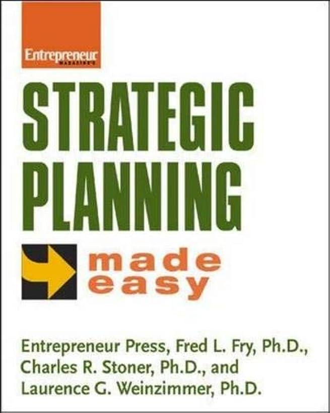 Strategic Planning Made Easy (Entrepreneur Made Easy Series)