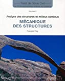 Mécanique des structures - Vol.2: Analyse des structures et milieux...