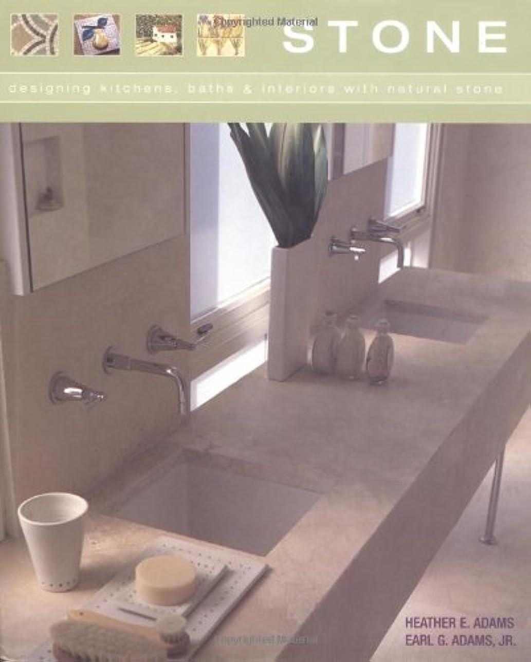 自慢整理する主にStone: Designing Kitchens, Baths & Interiors With NaturalStone