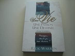 The Purpose Driven Life FRENCH Language Edition / Une Vie Motivee Par L'essentiel / What on Earth Am I Here For? Pourquoi suis-je sur terre? / By Rick Warren