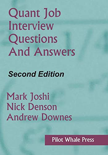 Quant Job Interview Questions and Answers (Second Edition) (Frequently Asked Questions In A Job Interview)