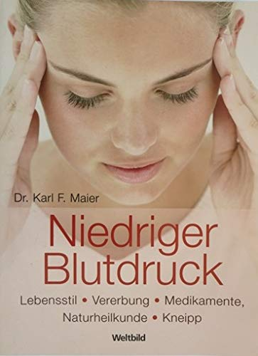 Niedriger Blutdruck - Lebensstil - Vererbung - Medikamente - Naturheilkunde - Kneipp