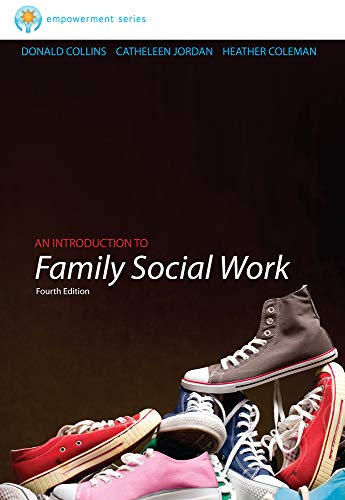 Brooks/Cole Empowerment Series: An Introduction to Family Social Work (SW 393R 3- Theories and Metho