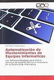 Automatización de Mantenimientos de Equipos Informaticos: con Software Helpdesk para ofrecer servicios de Soporte Técnico e Inventario en la Gerencia de Informática