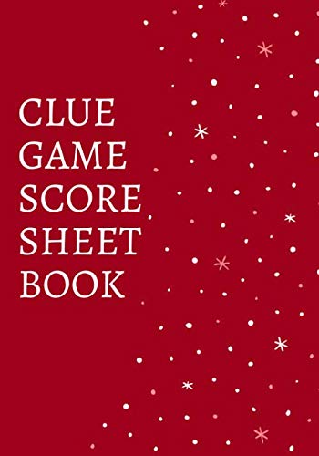 """Clue Game Score Sheet Book: Classic Clue Score Record Book Log, Scoring Sheet, Scoresheet Notebook Ideal Gifts for Mystery Game Lovers & Players, ... 7""""x10"""" with 120 Pages. (Clue Game Scorebook)"""