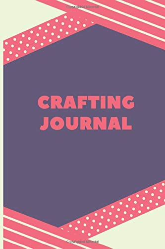 "Crafting Journal: 120 College Lined Pages - 6"" x 9"" - Planner, Journal, Notebook, Composition Book, Diary for Women, Men, and Children (Washi Tape Crafting Journal)"