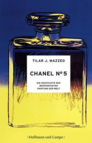 Chanel No. 5: Die Geschichte des berühmtesten Parfums der Welt (German Edition)