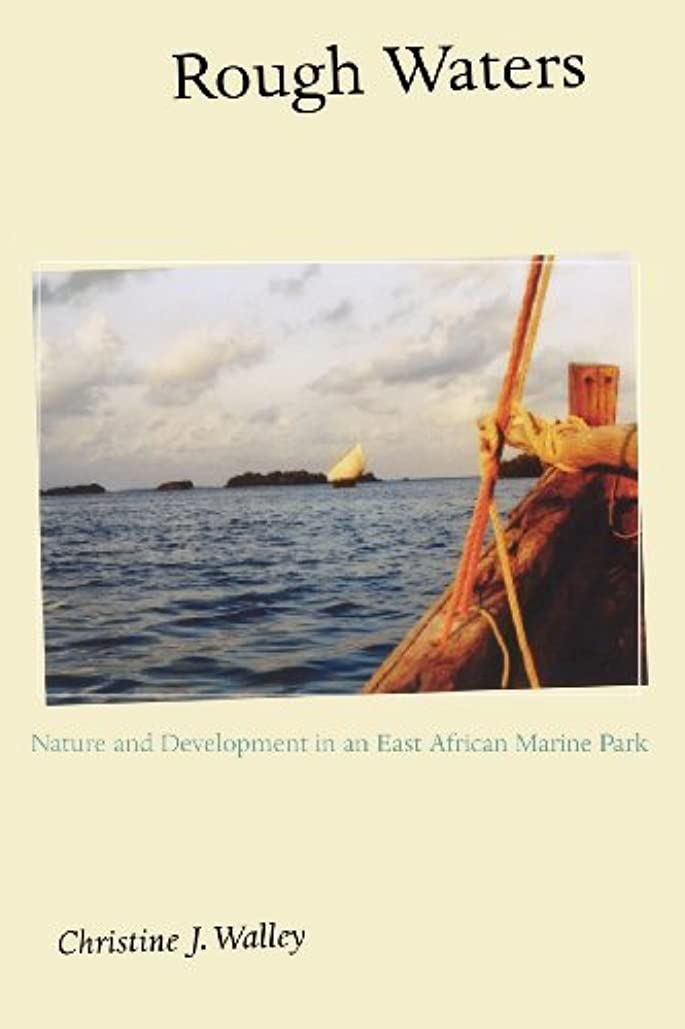 登場難民落とし穴Rough Waters: Nature and Development in an East African Marine Park (English Edition)