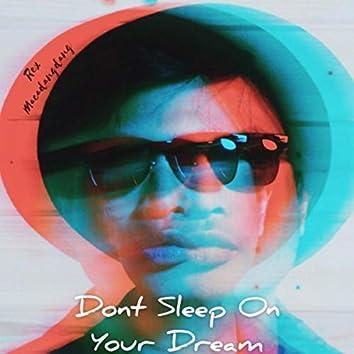 Don't Sleep on Your Dream