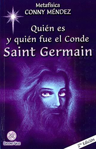 Quién es y quién fue el Conde Saint Germain (Coleccion Metafisica Conny Mendez)