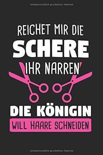 Reichet Mir Die Schere Ihr Narren Der König Will Haare Schneiden: Friseur & Friseurin Notizbuch 6'x9' Arbeitskleidung Geschenk für Meister & Hair Salon