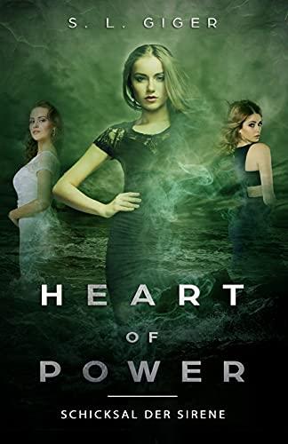 Heart of Power: Schicksal der Sirene: Ein paranormaler Fantasyroman für Teenager