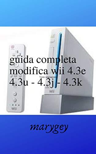 GUIDA COMPLETA MODIFICA WII 4.3E - 4.3U - 4.3J - 4.3K